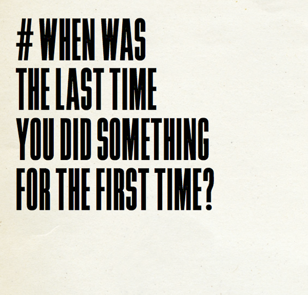 Picture 3 when was the last time you did something for the first time