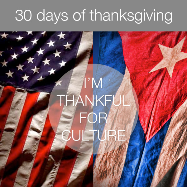 30daysthanks10 30 Days of Thanksgiving   Day 10: Culture