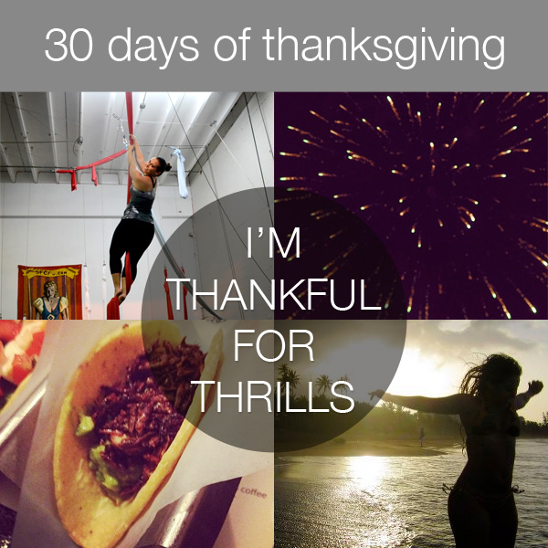 30daysthanks11 30 Days of Thanksgiving   Day 11: Thrills