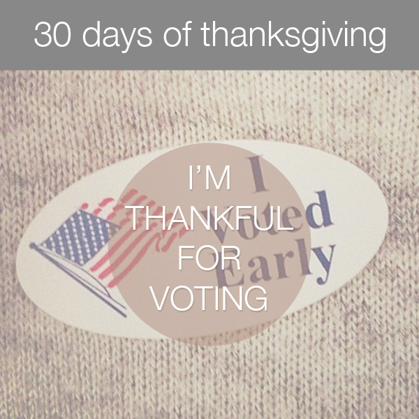 30daysthanks2 30 Days of Thanksgiving   Day 2: Voting