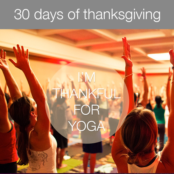 30 Days of Thanksgiving: Yoga